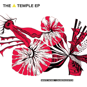 The Temple EP - White Noise / Zaubergeister